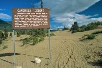The sign at Carcross Desert in the Yukon Territory explains the mysteries of this extraordinary place that is not at all well known.